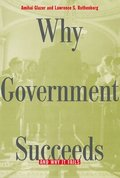Why Government Succeeds and Why It Fails