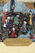 The World of Persian Literary Humanism