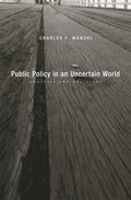 Public Policy in an Uncertain World