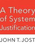 A Theory of System Justification