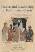Justice and Leadership in Early Islamic Courts