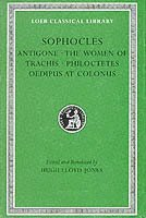 Antigone. The Women of Trachis. Philoctetes. Oedipus at Colonus
