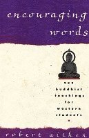 Encouraging Words: Zen Buddhist Teachings for Western Students