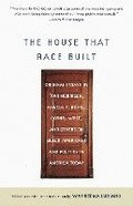 House That Race Built