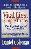 Vital Lies, Simple Truths: The Psychology of Self Deception