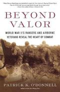 Beyond Valor: World War II's Ranges and Airborne Veterans Reveal the Heart of Combat