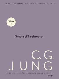 The Collected Works of C.G. Jung: v. 5 Symbols of Transformation