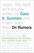 On Rumors: How Falsehoods Spread, Why We Believe Them, and What Can Be Done