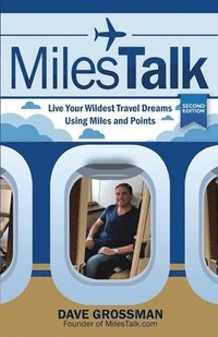 Milestalk: Live Your Wildest Dreams Using Miles and Points