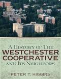 A History of the Westchester Cooperative and Its Neighbors