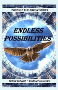 Endless Possibilities: Tails of the Crow Series