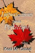Imperfections Versus Perfection: Poems