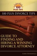 100 Plus Divorce Tips Guide To Finding And Hiring A Winning Divorce Attorney
