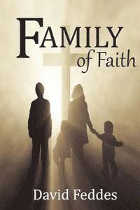 Family of Faith: Daily Meditations on Bible Basics, Flourishing Families, and Heaven on Earth