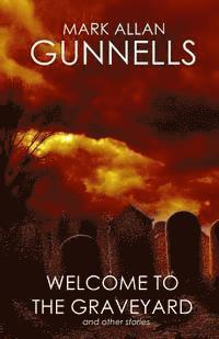 Welcome to the Graveyard: And Other Stories