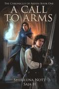 A Call to Arms: Book One of the Chronicles of Arden