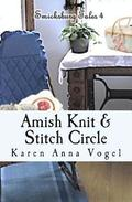 Amish Knit & Stitch Circle: Smicksburg Tales 4