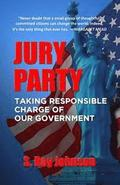 Jury Party: Taking Responsible Charge of Our Government