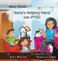 Nana's Helping Hand with PTSD: A Unique Nurturing Perspective to Empowering Children Against a Life-Altering Impact