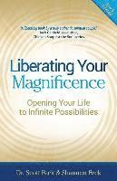 Liberating Your Magnificence: Opening Your Life to Infinite Possibilities