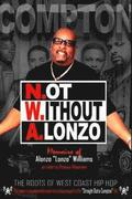 N.ot W.ithout A.lonzo: The history of west coast hip hop.