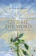 Give Me the Word: Advent and Other Poems, 2000-2015
