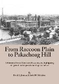 From Raccoon Plain to Pakachoag Hill: A History of South Worcester, Massachusetts highlighting the growth and dispersal of an English Enclave
