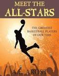 Meet the All-Stars: The Greatest Basketball Players of Our Time