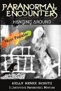Paranormal Encounters: Hanging Around