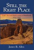Still the Right Place: Utah's Second Half-Century of Statehood, 1945-1995
