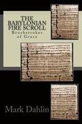 The Babylonian Fire Scroll: Brushstrokes of God's Grace