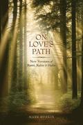 On Love's Path: New Versions of Rumi, Kabir, & Hafiz