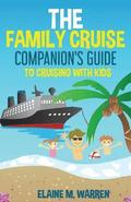 The Family Cruise Companion's Guide to Cruising with Kids