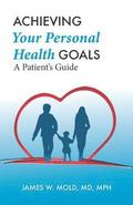 Achieving Your Personal Health Goals: A Patient's Guide