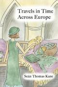 Travels in Time Across Europe