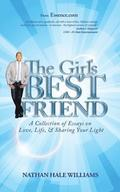 The Girl's Best Friend: A Collection of Essays on Love, Life, & Sharing Your Light