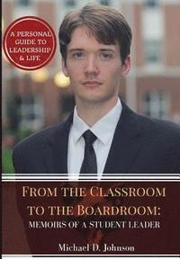 From the Classroom to the Boardroom: Memoirs of a Student Leader