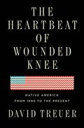 Heartbeat of Wounded Knee