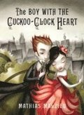 The Boy with the Cuckoo-Clock Heart
