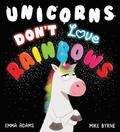 Unicorns Don't Love Rainbows (PB)