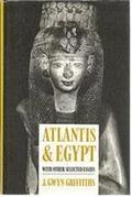 Atlantis and Egypt with Other Selected Essays