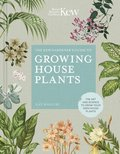 The Kew Gardener's Guide to Growing House Plants