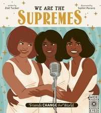 Friends Change the World: We Are the Supremes