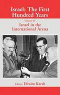 Israel: The First Hundred Years: Volume 4 Israel in the International Arena