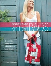 Knitter's Bible: Knitted Bags
