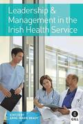 Leadership &; Management in the Irish Health Service