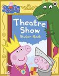Peppa Pig: Theatre Show Sticker Book