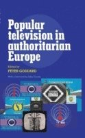 Popular Television in Authoritarian Europe