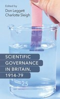 Scientific Governance in Britain, 1914-79