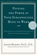 Putting the Power of Your Subconscious Mind to Work